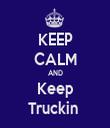 KEEP CALM AND Keep Truckin  - Personalised Tea Towel: Premium