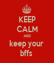 KEEP CALM AND keep your  bffs  - Personalised Tea Towel: Premium