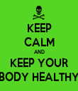 KEEP CALM AND KEEP YOUR BODY HEALTHY - Personalised Tea Towel: Premium