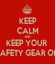 KEEP CALM AND KEEP YOUR  SAFETY GEAR ON - Personalised Tea Towel: Premium