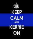 KEEP CALM AND KERRIE ON - Personalised Tea Towel: Premium