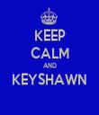 KEEP CALM AND KEYSHAWN  - Personalised Tea Towel: Premium