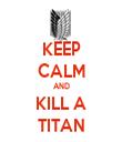 KEEP CALM AND KILL A TITAN - Personalised Tea Towel: Premium