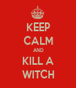 KEEP CALM AND KILL A WITCH - Personalised Tea Towel: Premium