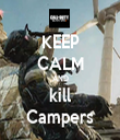 KEEP CALM AND kill Campers - Personalised Tea Towel: Premium