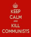 KEEP CALM AND KILL COMMUNISTS - Personalised Tea Towel: Premium