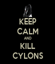 KEEP CALM AND KILL CYLONS - Personalised Tea Towel: Premium