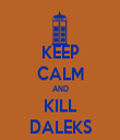 KEEP CALM AND KILL DALEKS - Personalised Tea Towel: Premium