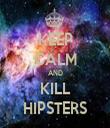 KEEP CALM AND KILL HIPSTERS - Personalised Tea Towel: Premium