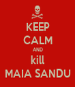 KEEP CALM AND kill MAIA SANDU - Personalised Tea Towel: Premium