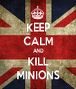 KEEP CALM AND KILL MINIONS - Personalised Tea Towel: Premium