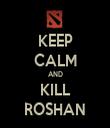 KEEP CALM AND KILL ROSHAN - Personalised Tea Towel: Premium
