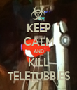 KEEP CALM AND KILL TELETUBBIES - Personalised Tea Towel: Premium