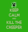 KEEP CALM AND KILL THE CREEPER - Personalised Tea Towel: Premium