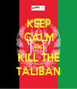 KEEP CALM AND KILL THE TALIBAN - Personalised Tea Towel: Premium
