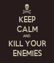 KEEP CALM AND  KILL YOUR ENEMIES - Personalised Tea Towel: Premium