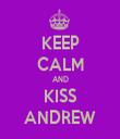 KEEP CALM AND KISS ANDREW - Personalised Tea Towel: Premium