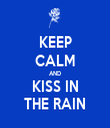 KEEP CALM AND KISS IN THE RAIN - Personalised Tea Towel: Premium