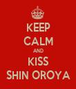 KEEP CALM AND KISS SHIN OROYA - Personalised Tea Towel: Premium