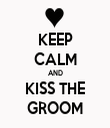 KEEP CALM AND KISS THE GROOM - Personalised Tea Towel: Premium
