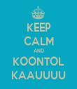 KEEP CALM AND KOONTOL KAAUUUU - Personalised Tea Towel: Premium
