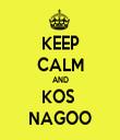 KEEP CALM AND KOS  NAGOO - Personalised Tea Towel: Premium