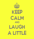 KEEP CALM AND LAUGH A LITTLE - Personalised Tea Towel: Premium
