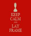 KEEP CALM AND LAY FRAME - Personalised Tea Towel: Premium