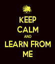 KEEP CALM AND LEARN FROM ME - Personalised Tea Towel: Premium