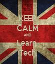 KEEP CALM AND Learn  Tech - Personalised Tea Towel: Premium