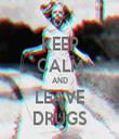 KEEP CALM AND LEAVE DRUGS - Personalised Tea Towel: Premium