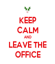 KEEP CALM AND LEAVE THE OFFICE - Personalised Tea Towel: Premium
