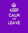 KEEP CALM AND LEAVE  - Personalised Tea Towel: Premium