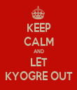 KEEP CALM AND LET KYOGRE OUT - Personalised Tea Towel: Premium
