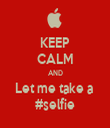 KEEP CALM AND Let me take a  #selfie - Personalised Tea Towel: Premium
