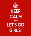 KEEP CALM AND LET'S GO GIRLS! - Personalised Tea Towel: Premium