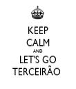 KEEP CALM AND LET'S GO TERCEIRÃO  - Personalised Tea Towel: Premium