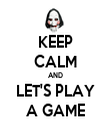 KEEP CALM AND LET'S PLAY A GAME - Personalised Tea Towel: Premium