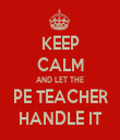 KEEP CALM AND LET THE PE TEACHER HANDLE IT - Personalised Tea Towel: Premium