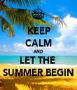 KEEP CALM AND LET THE  SUMMER BEGIN - Personalised Tea Towel: Premium