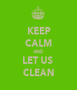 KEEP CALM AND LET US  CLEAN - Personalised Tea Towel: Premium