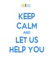 KEEP CALM AND LET US HELP YOU - Personalised Tea Towel: Premium