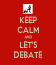 KEEP CALM AND LET'S DEBATE - Personalised Tea Towel: Premium