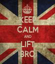 KEEP CALM AND LIFT BRO - Personalised Tea Towel: Premium