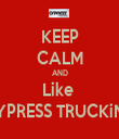 KEEP CALM AND Like  CYPRESS TRUCKiNG - Personalised Tea Towel: Premium