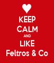 KEEP CALM AND LIKE Feltros & Co - Personalised Tea Towel: Premium