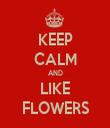 KEEP CALM AND LIKE FLOWERS - Personalised Tea Towel: Premium
