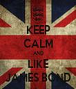 KEEP CALM AND LIKE JAMES BOND - Personalised Tea Towel: Premium