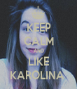 KEEP CALM AND LIKE KAROLINA  - Personalised Tea Towel: Premium