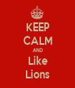 KEEP CALM AND Like Lions - Personalised Tea Towel: Premium